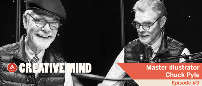 Creative Mind - Chuck Pyle - Episode 9